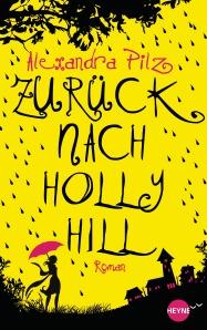 Zurueck nach Hollyhill von Alexandra Pilz